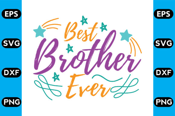 Download Free Best Brother Ever Graphic By Svg Store Creative Fabrica for Cricut Explore, Silhouette and other cutting machines.