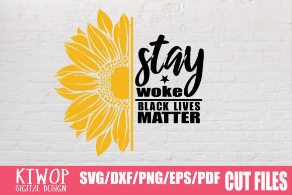 Download Free Stay Woke Black Lives Matter Graphic By Ktwop Creative Fabrica for Cricut Explore, Silhouette and other cutting machines.
