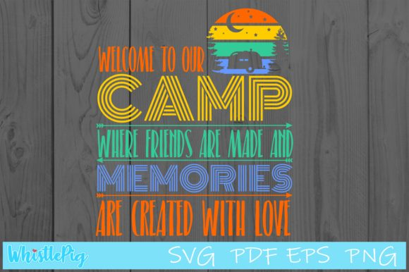 Download Free Camping Sign Welcome To Our Camp Graphic By Whistlepig Designs for Cricut Explore, Silhouette and other cutting machines.