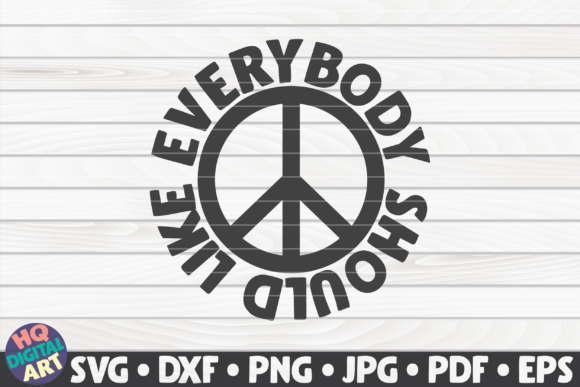 Download Free Everybody Should Like Everybody Graphic By Mihaibadea95 for Cricut Explore, Silhouette and other cutting machines.
