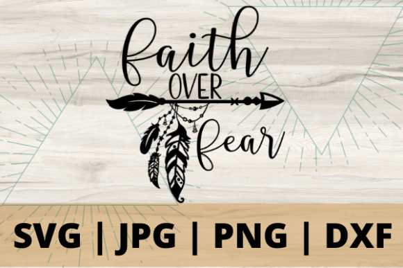 Download Free Faith Over Fear Grafico Por Talia Smith Creative Fabrica for Cricut Explore, Silhouette and other cutting machines.