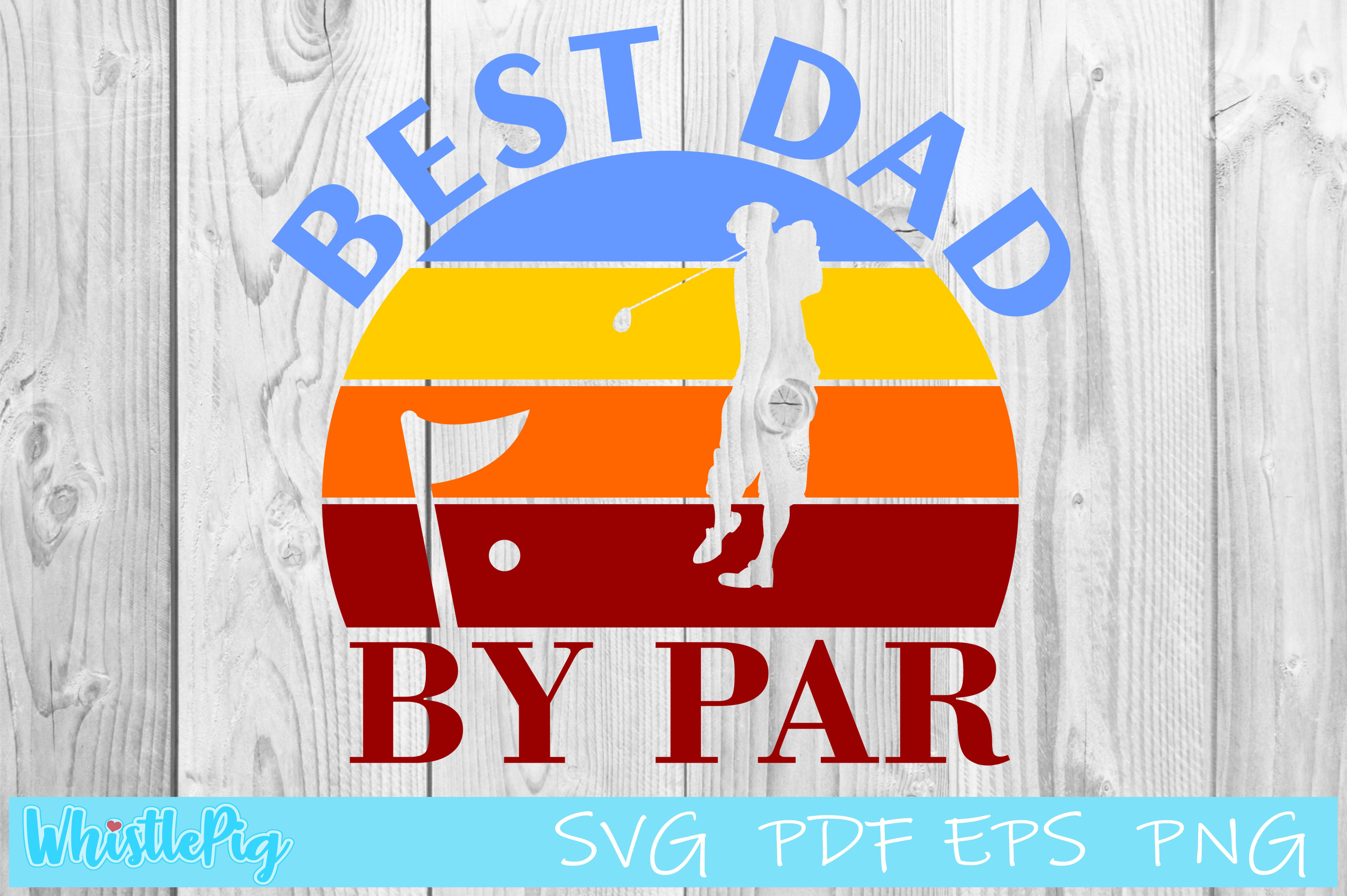 Download Free Father S Day Best Dad By Par Graphic By Whistlepig Designs for Cricut Explore, Silhouette and other cutting machines.