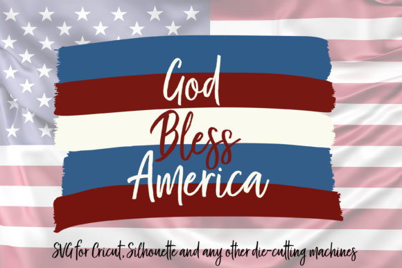 Download Free God Bless America Flag Graphic By Am Digital Designs Creative for Cricut Explore, Silhouette and other cutting machines.