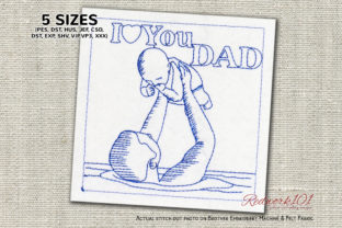 I Love You Dad Father's Day Embroidery Design By Redwork101