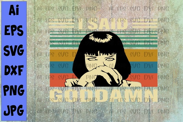 Download Free I Said Goddamn Graphic By Printvectors Creative Fabrica for Cricut Explore, Silhouette and other cutting machines.