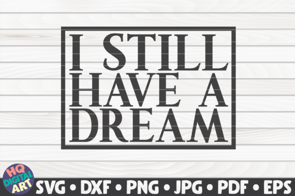 Download Free I Still Have A Dream Blm Quote Graphic By Mihaibadea95 for Cricut Explore, Silhouette and other cutting machines.