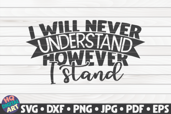 Download Free I Will Never Understand Blm Quote Graphic By Mihaibadea95 for Cricut Explore, Silhouette and other cutting machines.