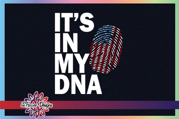 Download Free It S In My Dna America Dna Flag Graphic By Ssflower Creative for Cricut Explore, Silhouette and other cutting machines.