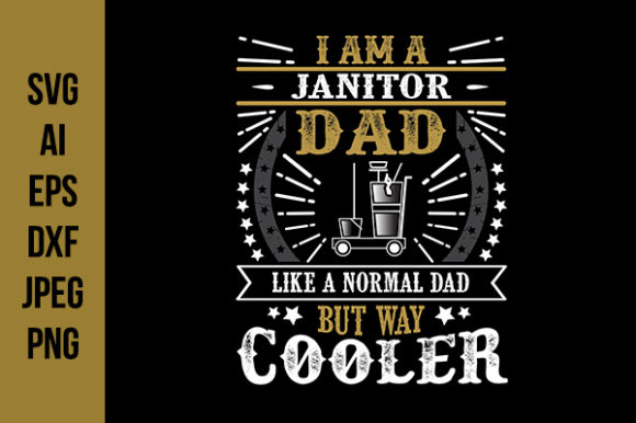 Download Free Janitor Father S Day Quotes Graphic By Tosca Digital Creative for Cricut Explore, Silhouette and other cutting machines.