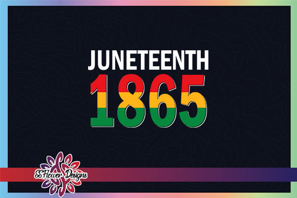 Download Free Juneteenth 1865 Graphic Graphic By Ssflower Creative Fabrica for Cricut Explore, Silhouette and other cutting machines.