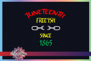 Download Free Juneteenth Chain Free Ish Since 1865 Graphic By Ssflower for Cricut Explore, Silhouette and other cutting machines.
