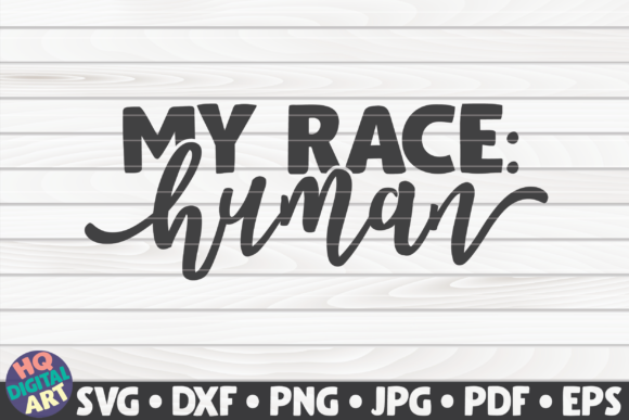 Download Free My Race Human Black Lives Matter Graphic By Mihaibadea95 for Cricut Explore, Silhouette and other cutting machines.