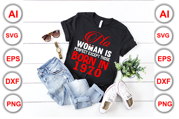 No Woman is Perfect Except Those Born in Graphic Print Templates By Graphics Cafe