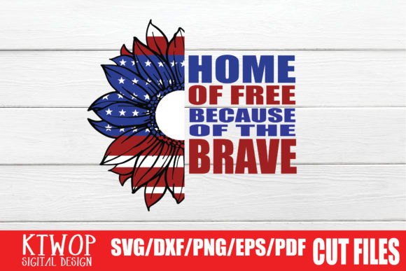 Download Free Home Of The Free Because Of The Brave Graphic By Ktwop for Cricut Explore, Silhouette and other cutting machines.