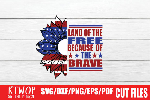 Download Free Land Of The Free Because Of The Brave Graphic By Ktwop for Cricut Explore, Silhouette and other cutting machines.