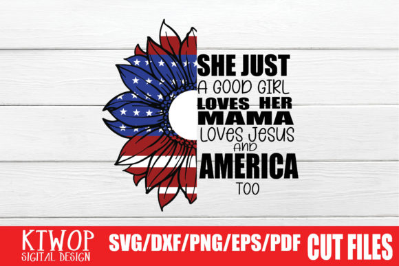 Download Free She S Just A Good Girl Loves Her Mama Loves Jesus And America Too SVG Cut Files