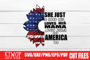 Print on Demand: She's Just a Good Girl Loves Her Mama Loves Jesus and America Too Graphic Crafts By KtwoP