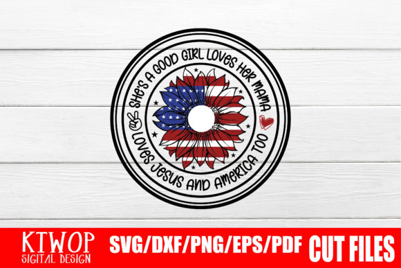Download Free She S A Good Girl Loves Her Mama Loves Jesus And America Too for Cricut Explore, Silhouette and other cutting machines.