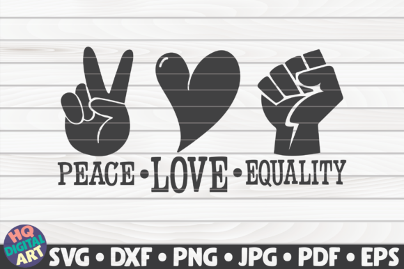 Download Free Peace Love Equality Blm Quote Graphic By Mihaibadea95 for Cricut Explore, Silhouette and other cutting machines.