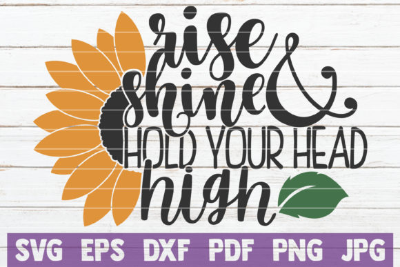 Download Free Rise Shine And Hold Your Head High Graphic By Mintymarshmallows for Cricut Explore, Silhouette and other cutting machines.