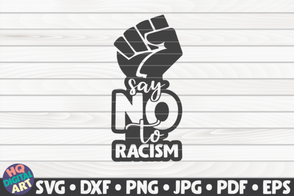 Download Free Say No To Racism Blm Quote Graphic By Mihaibadea95 Creative SVG Cut Files