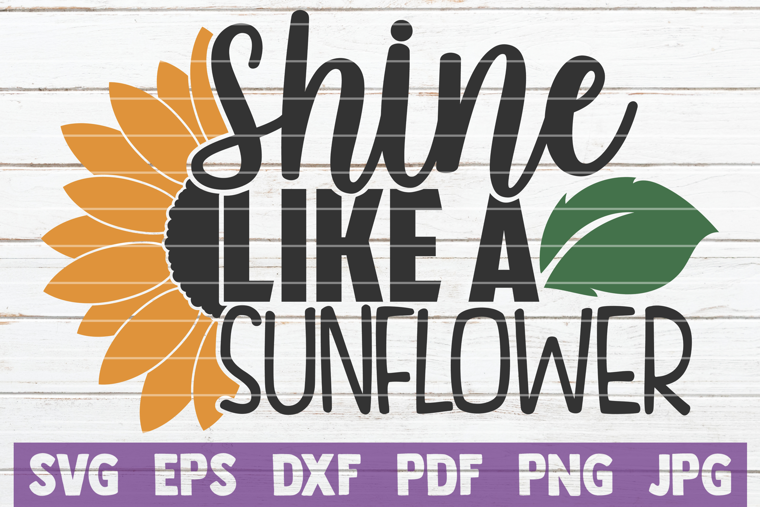 Download Free Shine Like A Sunflower Graphic By Mintymarshmallows Creative for Cricut Explore, Silhouette and other cutting machines.