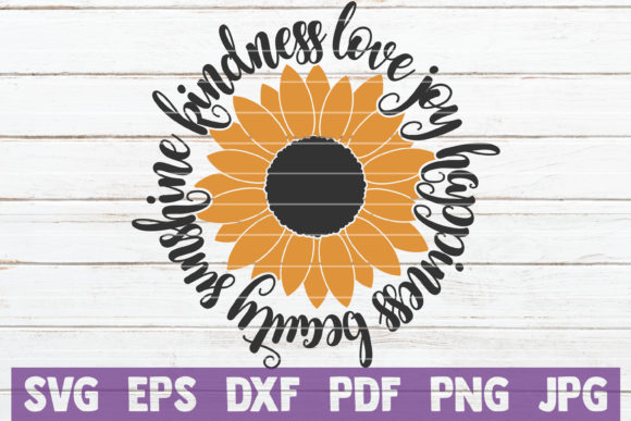 Download Free Sunflower Kindness Love Joy Happiness Graphic By for Cricut Explore, Silhouette and other cutting machines.