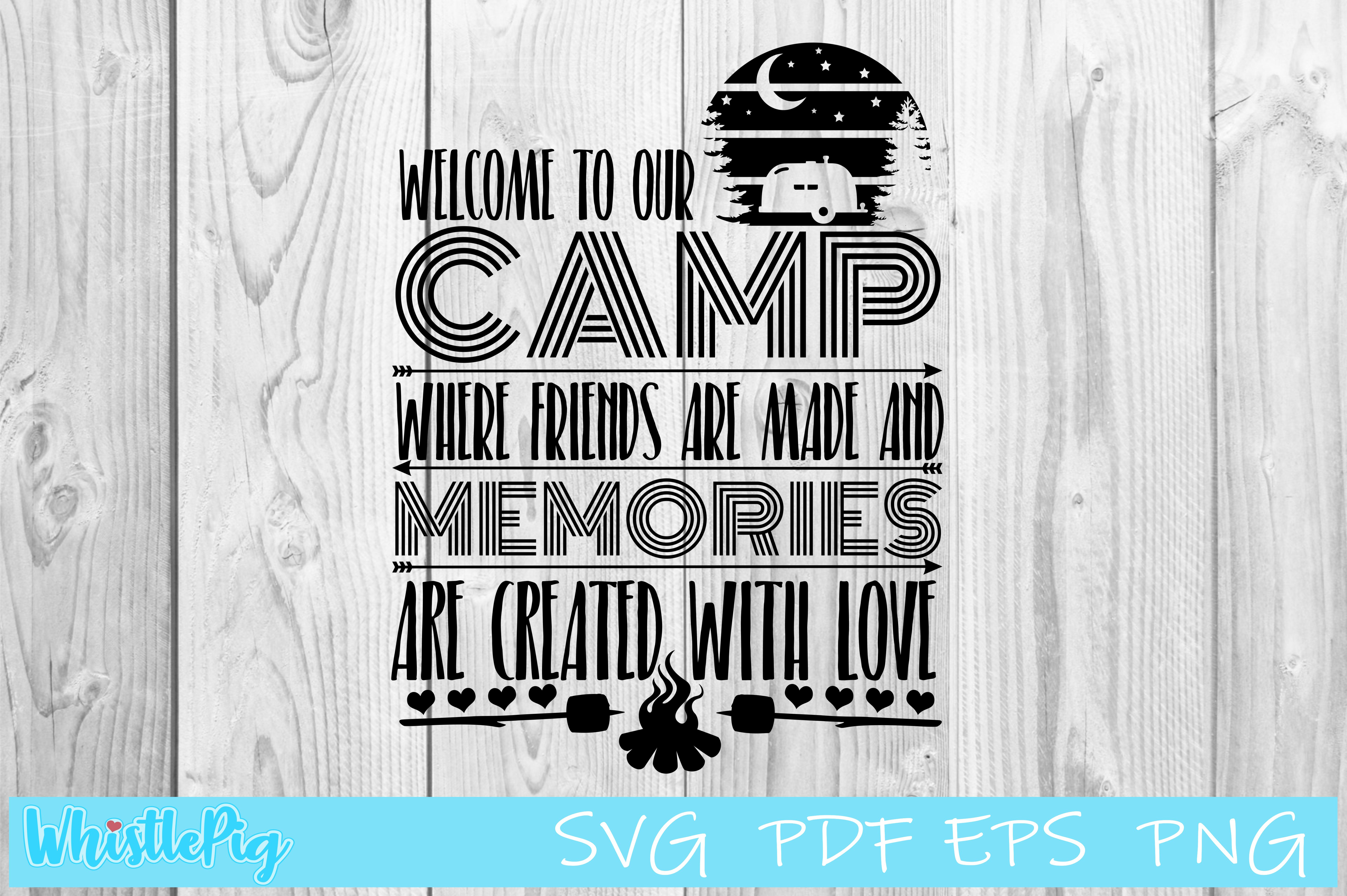 Download Free Welcome To Our Camp Graphic By Whistlepig Designs Creative Fabrica for Cricut Explore, Silhouette and other cutting machines.