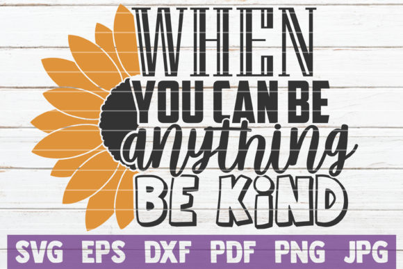 When You Can Be Anything Be Kind Graphic Crafts By MintyMarshmallows