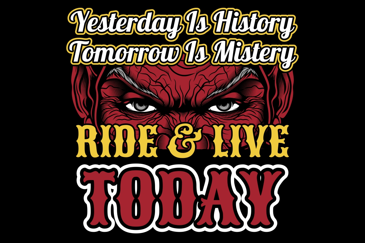 Download Free Eyes Ride Live Today Yesterday Is Hist Graphic By Epic Graphic for Cricut Explore, Silhouette and other cutting machines.