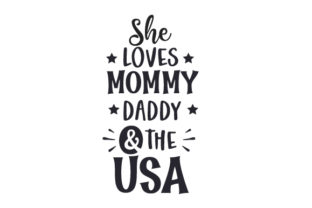She Loves Mommy, Daddy & the Usa Independence Day Craft Cut File By Creative Fabrica Crafts