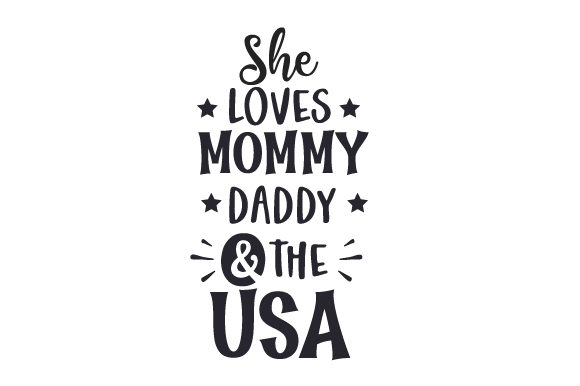 Download Free She Loves Mommy Daddy The Usa Svg Cut File By Creative for Cricut Explore, Silhouette and other cutting machines.