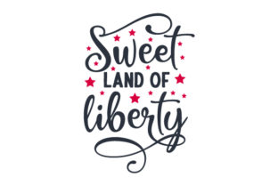 Sweet Land of Liberty Independence Day Craft Cut File By Creative Fabrica Crafts