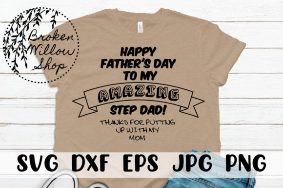 Download Free Amazing Step Dad Graphic By Broken Willow Shop Creative Fabrica for Cricut Explore, Silhouette and other cutting machines.