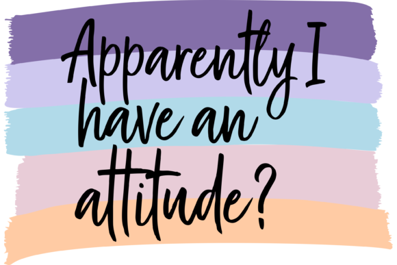 Print on Demand: Apparently I Have an Attitude Graphic Print Templates By AM Digital Designs