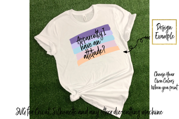 Download Free Apparently I Have An Attitude Graphic By Am Digital Designs for Cricut Explore, Silhouette and other cutting machines.