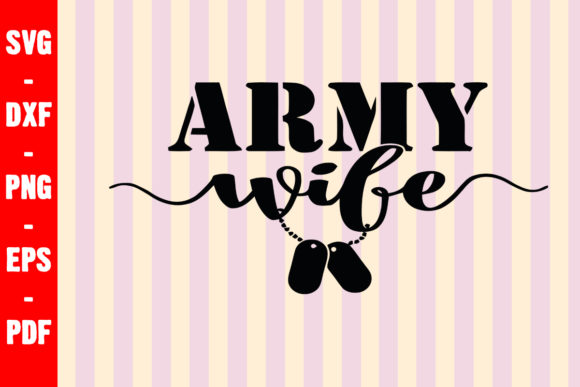 Download Free Army Military Wife Graphic By Creativeshohor Creative Fabrica for Cricut Explore, Silhouette and other cutting machines.
