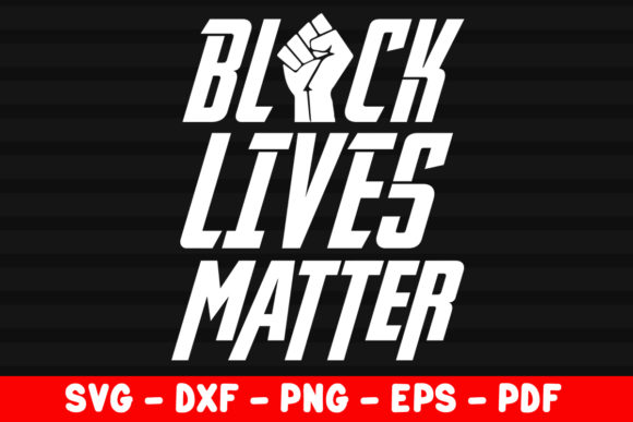 Download Free Blm Black Lives Matter Graphic By Creativeshohor Creative Fabrica for Cricut Explore, Silhouette and other cutting machines.