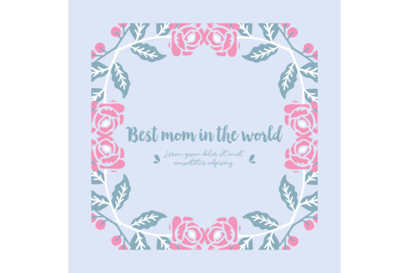 Download Free Beauty Floral For Best Mom In The World Graphic By Stockfloral for Cricut Explore, Silhouette and other cutting machines.