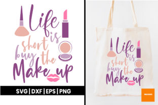 Download Free Beauty Life Is Short Buy The Makeup Graphic By Maumo Designs for Cricut Explore, Silhouette and other cutting machines.