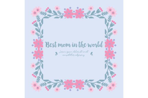 Frame Design for Best Mom in the World Graphic Backgrounds By stockfloral