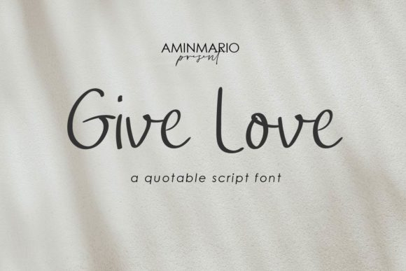 Print on Demand: Give Love Script & Handwritten Font By aminmario