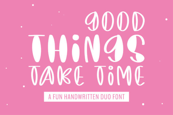 Print on Demand: Good Things Take Time Script & Handwritten Font By BitongType