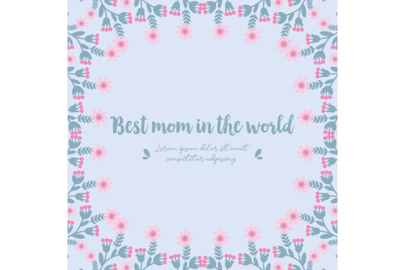 Modern Floral for Best Mom in the World Graphic Backgrounds By stockfloral