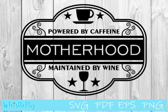 Motherhood Mom Life Graphic By Whistlepig Designs Creative Fabrica