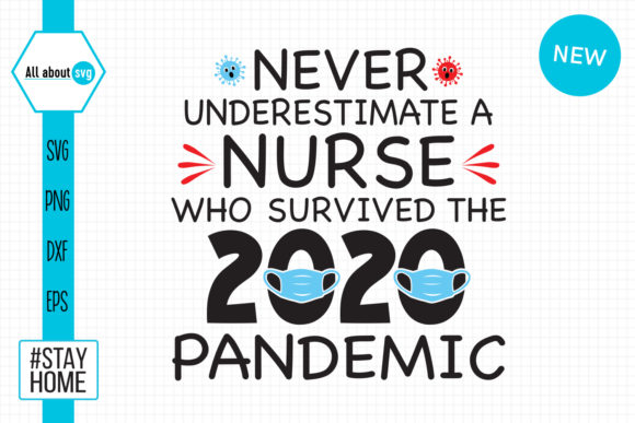 Download Free Never Underestimate A Nurse 2020 Graphic By All About Svg for Cricut Explore, Silhouette and other cutting machines.