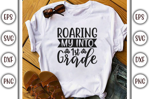 Download Free School Quote Design Roaring My Into 1st Graphic By for Cricut Explore, Silhouette and other cutting machines.