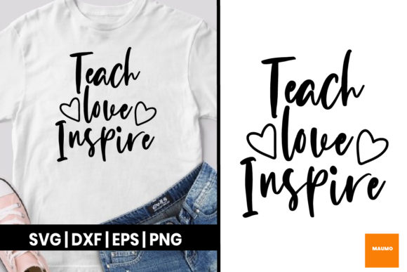 Print on Demand: Teacher Quote - Teach, Love, Inspire Graphic Crafts By Maumo Designs