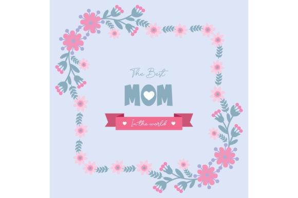 Unique Floral for Best Mom in the World Graphic Backgrounds By stockfloral