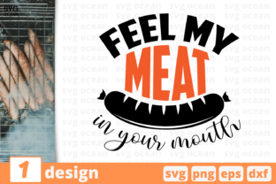 Download Free Feel My Meat In Your Mouth Graphic By Svgocean Creative Fabrica for Cricut Explore, Silhouette and other cutting machines.